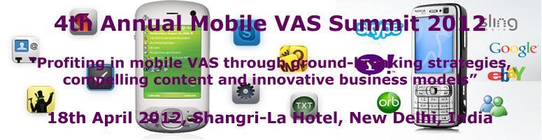 4th Annual Mobile VAS Summit 2012