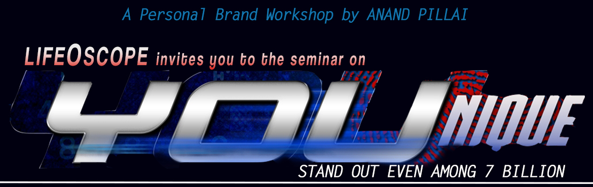 Book Online Tickets for Younique by Lifeoscope, Chennai, Chennai. YOUnique Stand out even among 7 Billion   A workshop by Anand Pillai on building your Personal Brand   Discover and leverage your uniqueness - In today's competitive world, how do you stack up? Are you any different from the colleague
