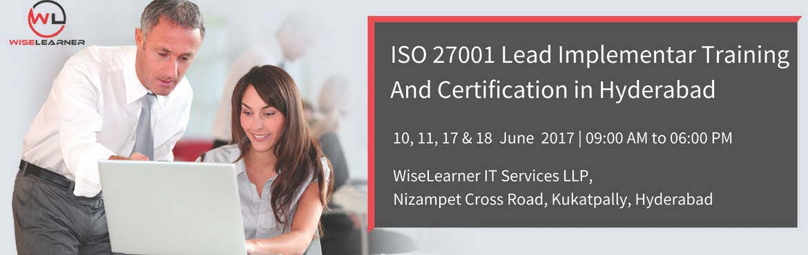 Book Online Tickets for ISO 27001 Lead Implementer Training in  , Hyderabad. OVERVIEW ISO/IEC 27001 covers all types of organizations (e.g. commercial enterprises, government agencies, not-for profit organizations). ISO/IEC 27001 specifies the requirements for establishing, implementing, operating, monitoring, reviewing, main