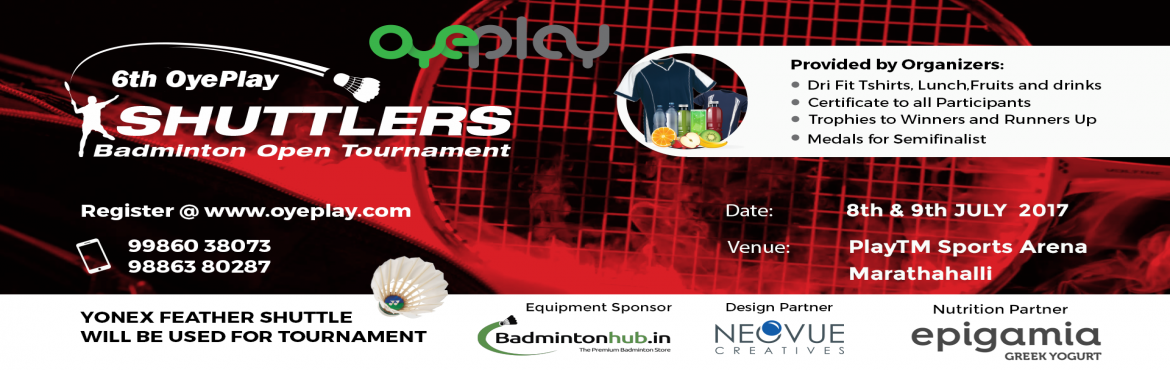 Book Online Tickets for 6th OyePlay Shuttlers Badminton Corporat, Bengaluru.   Detail OyePlay brings fresh excitement for corporate Badminton players and pleased to invite for 6th edition of Shuttlers, an inter corporate badminton Tournament. Tournament is exclusively for corporate players.Event will be held in Orch