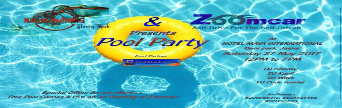 Book Online Tickets for Pool Party Celebration by Hallucinations, Jaipur.      Party lovers get ready to go high...!            Hallucinations & Zoomcar                           Presents      &n