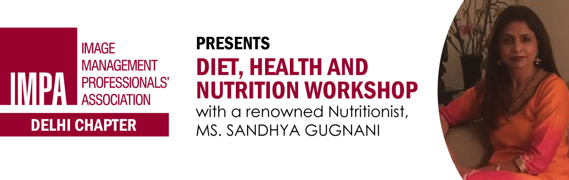 Book Online Tickets for Diet Health and Nutrition Workshop , NewDelhi. Ms Sandhya Gugnani is a practicing Nutritionist and started her career in 1997 trained at Dietetics Deptt at Indraprastha Apollo Hospital, New Delhi. She did PG Diploma in Dietetics and Public Health Nutrition from Punjab University, Govt. Home-sc Co