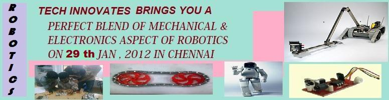 Embedded Robotics Workshop by Tech Innovates at Anna Nagar,Chennai on 29th Jan. 2012.
