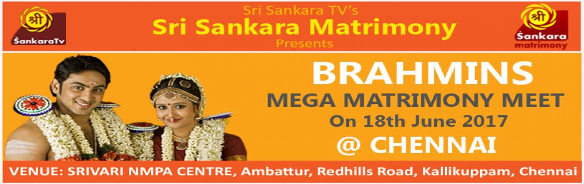 Book Online Tickets for Mega Matrimony Event - Chennai, Kallikuppa.  The Mega Matrimony Meet at Chennai  presents a great opportunity for prospective brides and grooms of Brahmin community to find their life partners and face to face meetings with participants and their parents. For participants who cannot