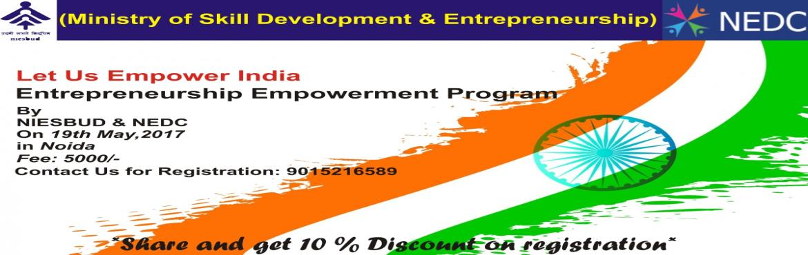 Book Online Tickets for Entrepreneurship Empowering programs in , Noida.   NEDC is incorporated as research organization for entrepreneurship empowerment  and Professional Certifications . NEDC has advanced to a vibrant global research body operating through a virtual & Cluster netwo