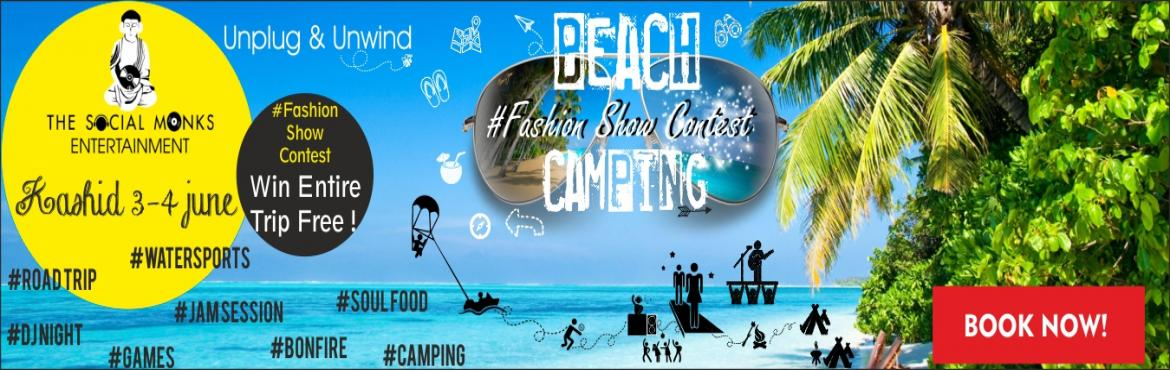 Book Online Tickets for Beach Camping at Kashid , Kashid.  THIS SUMMER PUT YOUR PHONE AWAYFOR A FEW DAYSMAKE SOME MEMORIESTHAT NO ONE KNOWS ABOUTMAKE SOME MEMORIES THAT ARE JUST YOURS. #Unplug #Unwind #OfflineBEACH CAMPING AT KASHIDThe Social Monks curates a perfect escape - Illumin