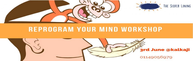 Reprogram Your Mind Workshop
