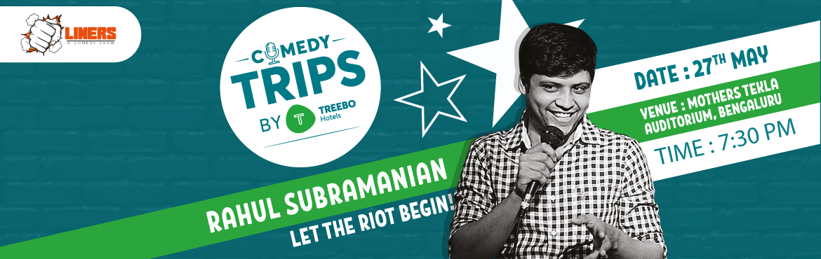 Book Online Tickets for Punchliners: Comedy Trips By Treebo Hote, Bengaluru. Rahul Subramanian is a 29-year- old Engineer, MBA, Tamilian, who is also married.Basically he represents everything that can go wrong with someone. He currently works as a Brand Manager in Mumbai, and happens to do stand-up comedy during his free tim