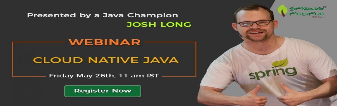 Webinar: Cloud Native Java by Josh Long