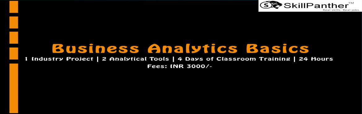 Book Online Tickets for Business Analytics Basics, Bengaluru.  Learn Business Analytics through real Industry Projects in an office environment from  Industry Professionals.    1 Industry Project 2 Analytics tools 4 days of classroom training (24 hours)    Who is the training for?   Stu