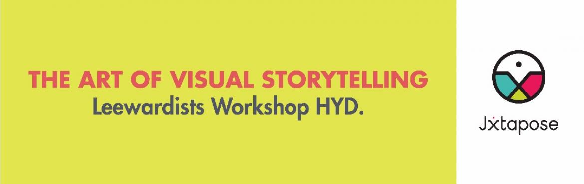 LEEWARDISTS WORKSHOP HYD. The Art Of Visual Storytelling