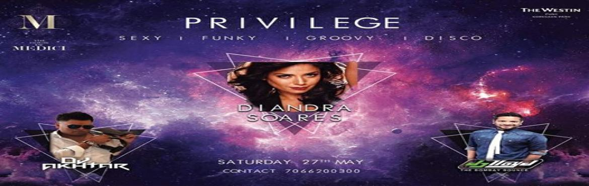 Book Online Tickets for Privilege13, Pune.  Witness the most Elite Nightlife Event in your city. Aftet two successfull Privilege Nights in Mumbai, Now we are coming to Pune with Diandra Soares , Dj Akhtar The One & Only and Dj Lloyd Gueizelar. Feel Privileged with Privilege13 . Entri