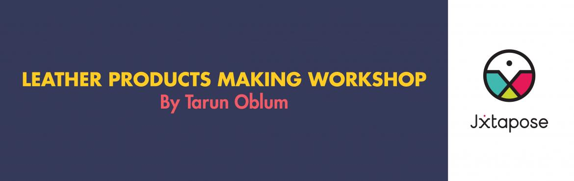 LEATHER PRODUCTS MAKING WORKSHOP By Tarun Oblum