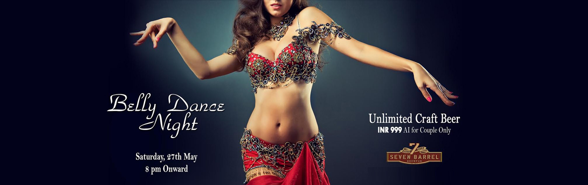 Book Online Tickets for Belly Dance Night at 7 Barrel Brew Pub 2, Gurugram. Highlights:- Live Belly Dance show- Unlimited Craft Beerfrom8 pm to 12 am- Open dance floor with live DJ (dj Moldy Coin)- Option to sit at open terrace lounge 7 Barrel Brew Pub presents Belly Dance Night packed with entertainment, fun &am