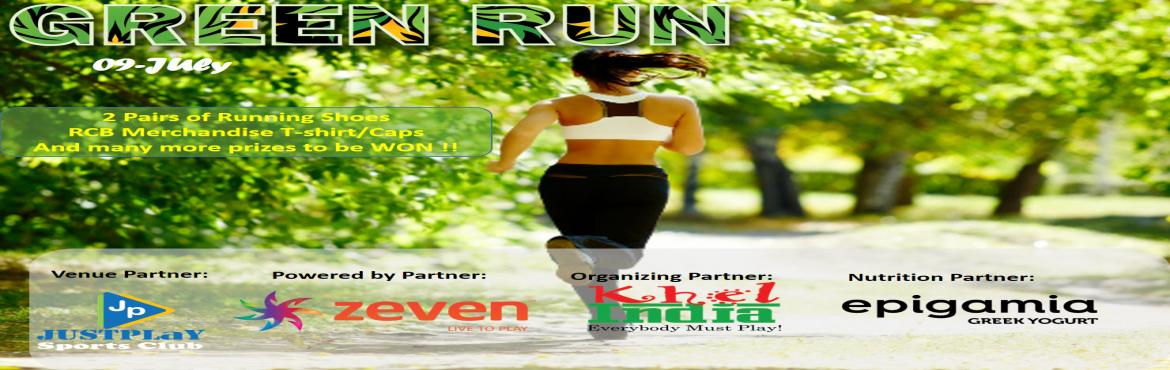 Book Online Tickets for GREEN RUN - JULY, Bengaluru. GREEN RUN – JULY – Powered by Zeven     INTRODUCTION: KhelINDIA in association with Zeven brings you a running event driven to bring out the Athlete in you. Our Venue Partner for the Event is Just Play Sports Club. We invite eve