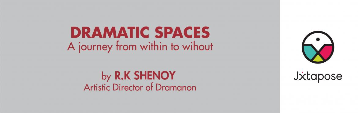 DRAMATIC SPACES by R.K SHENOY