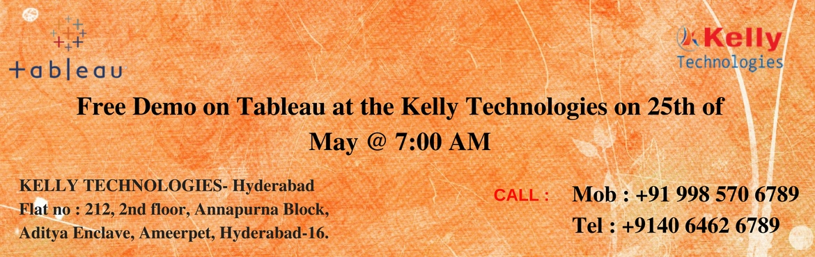 "Book Online Tickets for Free Demo on Tableau at the Kelly Techno, Hyderabad.  Free Demo on Tableau at the Kelly Technologies on 25th of May @ 7:00 AM   Attend Free Demo On Tableau ""Careers At The Kelly Technologies"" On This Wednesday Of 25th At 7 AM.    Kelly Technologies with the intent to enlighte"