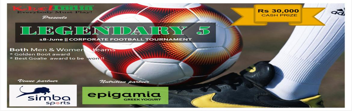 Legendary5 - Corporate Football Tournament