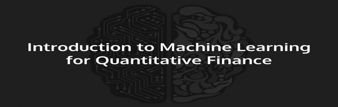 Webinar on Introduction to Machine Learning for Quantitative Finance