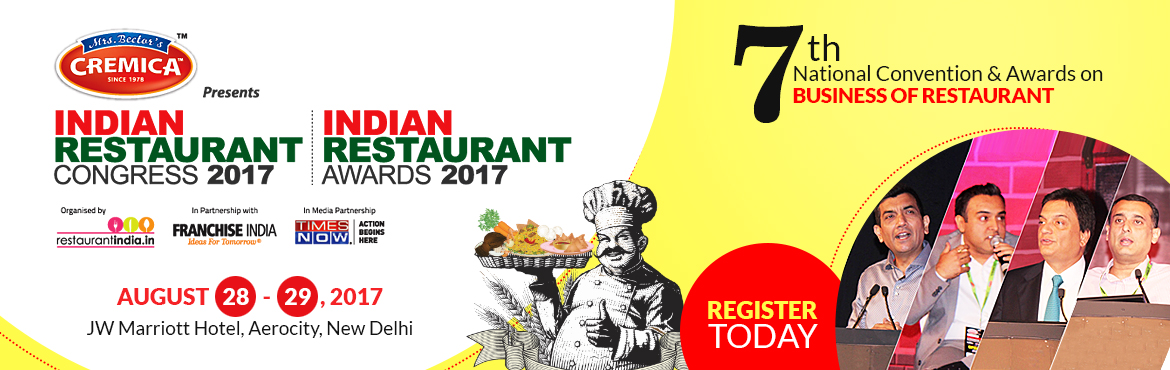 Book Online Tickets for Indian Restaurant Congress and Awards 20, New Delhi. I am reaching out to invite you at the Indian Restaurant Congress 2017 mega event which is back in its 7th Annual Edition and will be held on 28th & 29th August at J.W. Marriott, Aerocity, New Delhi.   Now in its seventh year the Indian