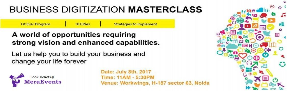 Book Online Tickets for Business Digitization Workshop, Noida. BUSINESS DIGITIZATION WORKSHOP For Entrepreneurs, Professionals & Students. Date: 8th July, 2017 Time: 11:00AM - 5:30PM Venue: Workwings, Noida Program Investment – Rs. 5000 What will you learn?  Role of CEO Expanding Business and Org
