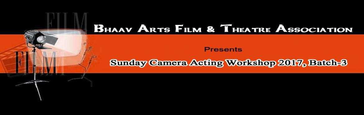 Book Online Tickets for Sunday Camera Acting Workshop 2017, Batc, New Delhi. Bhaav Arts Film & Theatre Association(Formerly Bhaav Arts Expression) is one of the leading Film & Theatre societies in Delhi, India. Bhaav Arts is first full time Weekend Theatre Group in Delhi NCR and top runner in providing platform