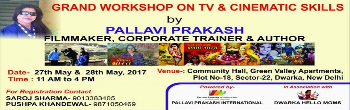 Book Online Tickets for GRAND WORKSHOP ON TV AND CINEMATIC SKILL, New Delhi.  WORKSHOP CUM AUDITION ON TV AND CINEMATIC SKILLS Hi Friends, Time to Unleash the Hidden Talent in You & harness the Golden Opportunity to attend this worrkshop and stand a chance to get selected in a Popular TV Show or Cinema. Highlights of