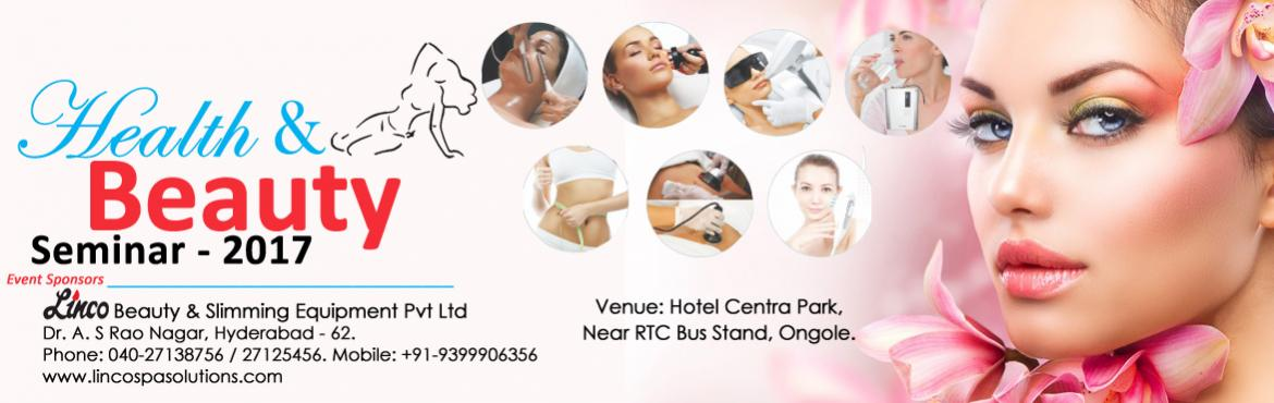 Book Online Tickets for Health and Beauty Seminar at Ongole, Ongole. Good news for Beauty Therapists,Doctors and Beauty salon owners, first time in India Seminar on latest advanced non surgical health and beauty Technicques, At Ongole on 20th June 2017. Best opportunity to learn and improve your skills on latest