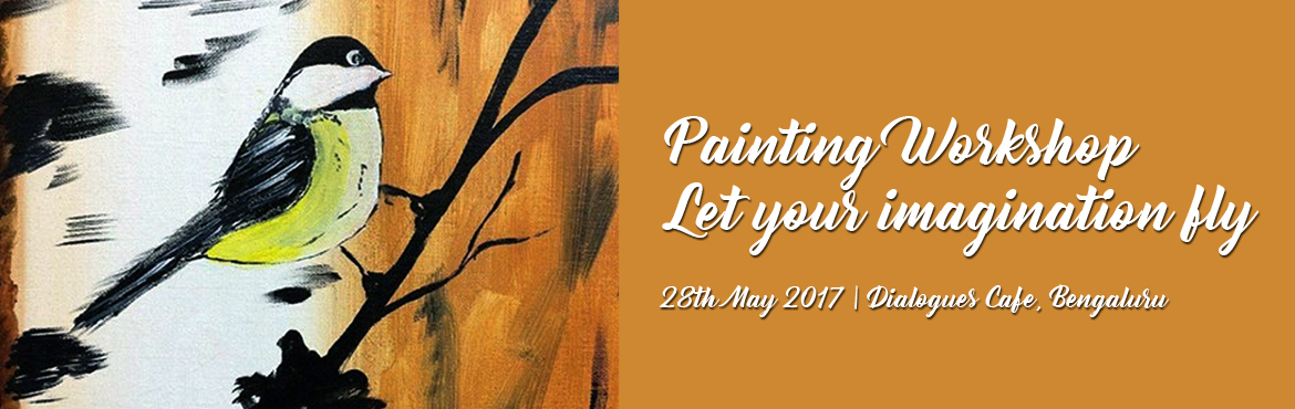 Painting Workshop - Let your imagination fly