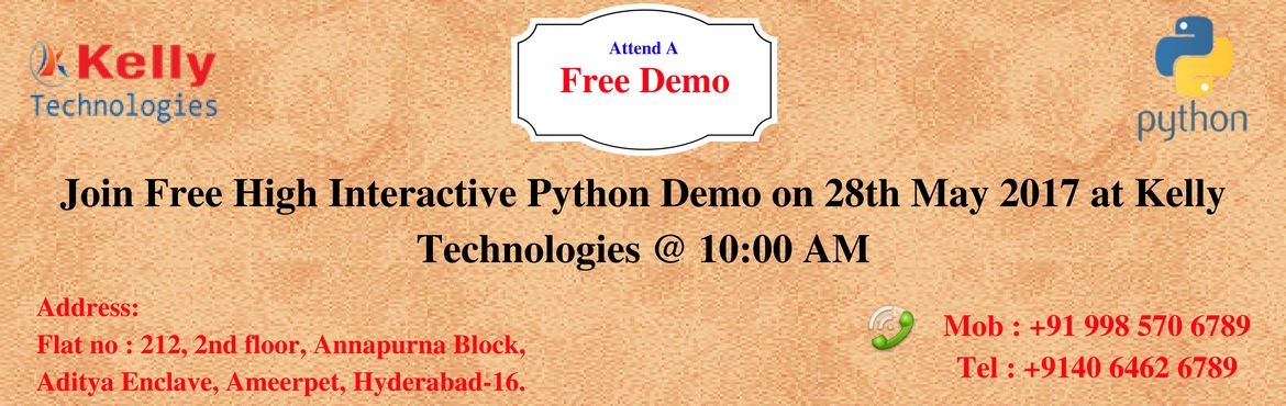 Book Online Tickets for Join Free High Interactive Python Demo o, Hyderabad.  Join Free High Interactive Python Demo on 28th May 2017 at Kelly Technologies @ 10:00 AM   Hitch your IT Career to a rising star with Python Certification Training Program    Course Overview    Python is the most trending keyword