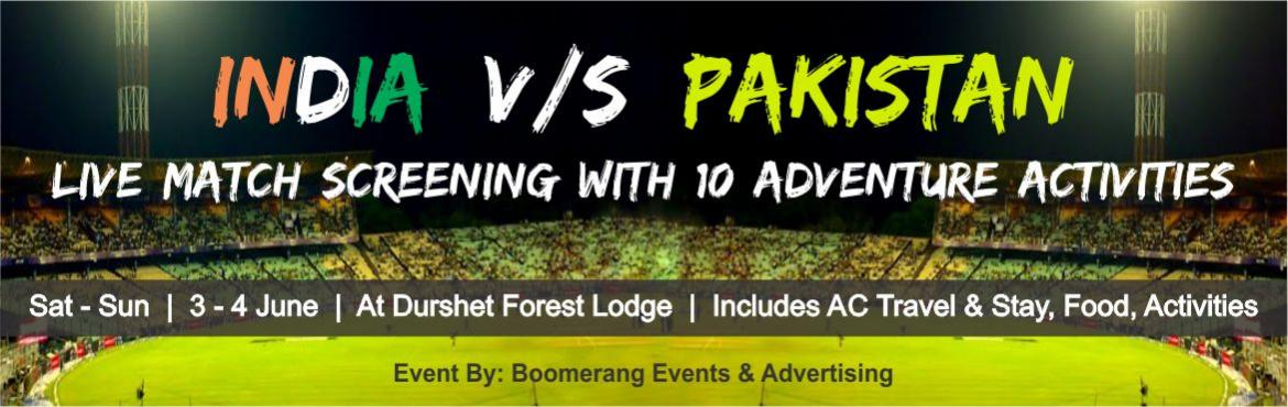 Book Online Tickets for India v/s Pakistan Match Screening with , Durshet. Stage is set for another epic India - Pakistan clash in ICC Champions Trophy 2017. Are you ready for the game…? Boomerang Events brings an opportunity to enjoy the match like you did never before. A Two-day trip to Durshet Forest Lodge&nb
