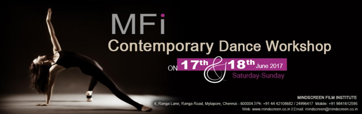 Book Online Tickets for Contemporary Dance Workshop @ MFI, Chennai.       A Contemporary Dance Workshop 17th & 18th June 2017 from 10.00 AM to 1.00 PM    MINDSCREEN FILM INSTITUTE, Chennai, a venture of Rajiv Menon, Director-Cinematographer, besides its regular courses on Cinematography, Scree