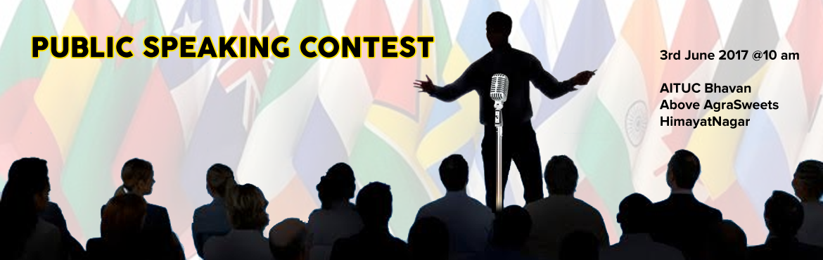 Book Online Tickets for PUBLIC SPEAKING CONTEST 2017, Hyderabad.  People who are interested to participate in Public Speaking Contest can take this wonderful opportunity to show your talent. There are two Categories Juniors ( Age 15-20) and Seniors (above 20 years). Outstanding Speakers will be selected and w
