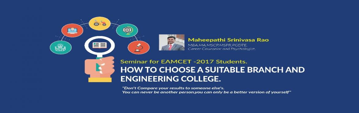 Book Online Tickets for How to choose right engineering Branch a, Hyderabad.  Free Seminar: How to choose a right Engineering Branch and College. 28thMay sunday 5PMSundariah Vignenakendram,baghlingampalli,hyd.contact for reg 7989840371