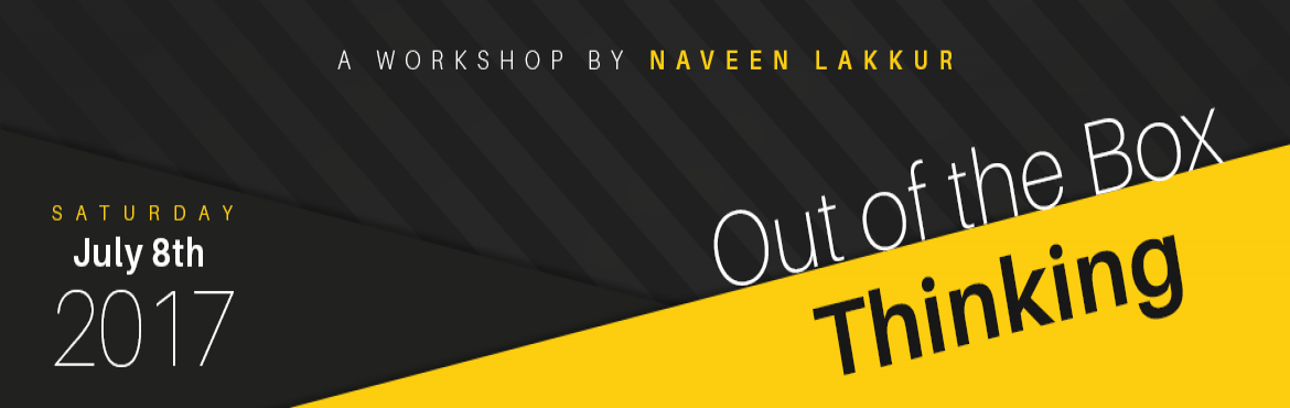Book Online Tickets for Out of the Box Thinking- A Workshop by N, Bengaluru. \'Out of the Box Thinking\' WorkshopEnabling Innovative Thinking   This workshop aims to inspire, empower, and equip you with the knowledge, skills, and confidence you need to think innovatively in your day-to-day work. While everybody aspi