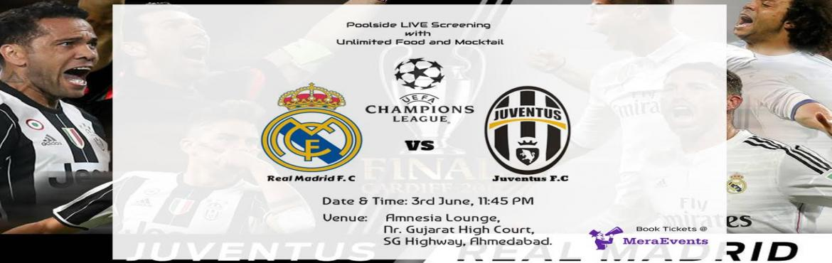 Book Online Tickets for UEFA Champions League Final 2017 Live Sc, Ahmedabad. **********LIVE SCREENING********* Are you a Football Fanatic? Come join us for the Live screening of UEFA Chamions League Final 2017 between Real Madrid VS Juventus. Would Real Madrid create history by winning the title for consecutive time or would
