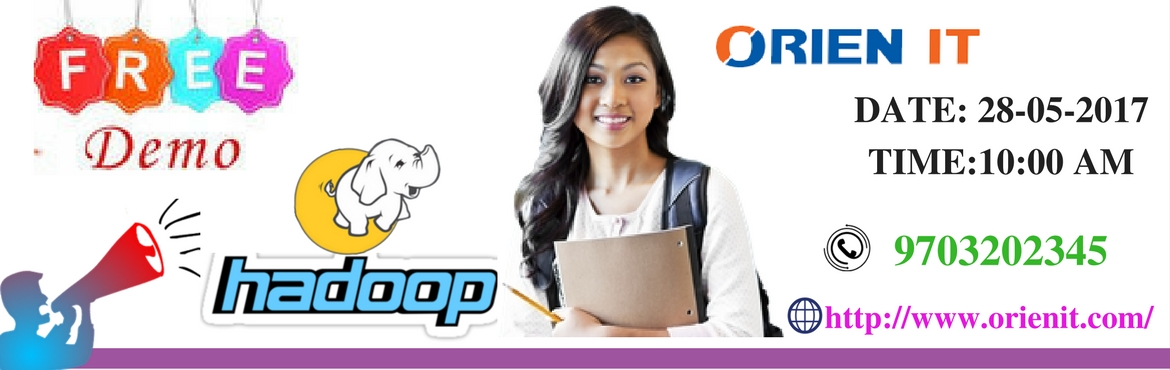 Attend Free Demo On The Most Significant Course Of Hadoop At Orien IT On 28th May @ 10. AM