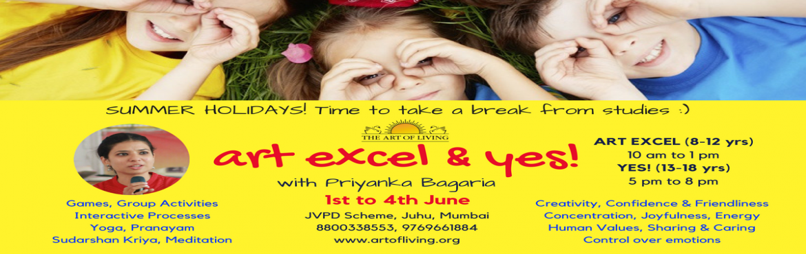 Book Online Tickets for Art of Living Program for Kids 8-12 yrs , Mumbai. Send your kids to ART OF LIVING\'s ART EXCEL Program (All Round Training and Excellence) for 8-12 yr olds.  Program contents: - Learning thru Games - Group fun activities - Interactive Processes - Yoga & Pranayam - Sudarshan Kriya - Med