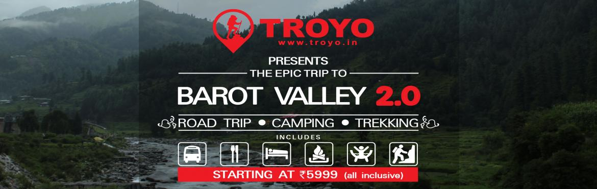 Book Online Tickets for The Epic Trip to Barot Valley , New Delhi. Travel and discover natures hidden treasures at Barot Valley : The Paradise on Earth . It is blessed with thick deodar forest , two beautiful rivers and extreme natural beauty.If you are the kind of person who travels not to seek what you already kno
