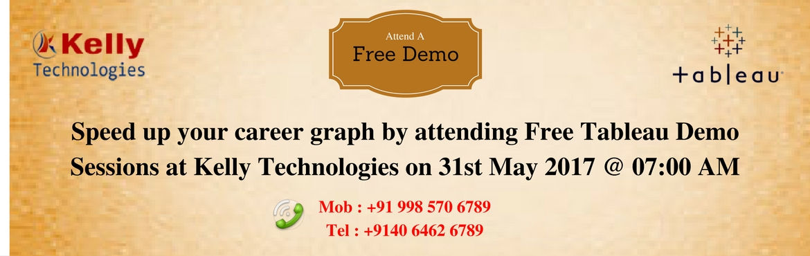 Book Online Tickets for Speed up your career graph by attending , Hyderabad. Speed up your career graph by attending Free Tableau Demo Sessions at Kelly Technologies on 31st May 2017 @ 07:00 AM  Enter into the world of Tableau by joining Free Tableau Demo  Tableau is the most buzz word these days to enhance