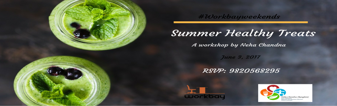 Book Online Tickets for Summer Healthy Treats Workshop, Mumbai. Neha Chandna Ranglani is not only a nutritionist but also a writer,speaker, blogger, youtuber and motivator.She helps you uplift your lifestyle quotient and live in the healthiest and prettiest way!!Summer healthy treats is all about learning t