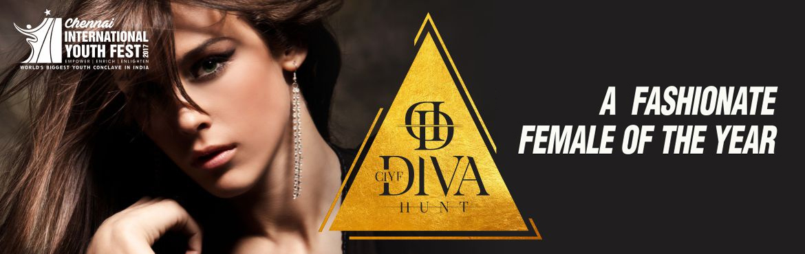 Book Online Tickets for CIYF DIVA HUNT 2017, Chennai. CIYF DIVA HUNT is a Fashion Contest one of a kind show is aimed at bringing the youth of India together to channelize their talents at a bigger platform. It endeavours to expose the fashion conscious with the latest fashion trends domestically a