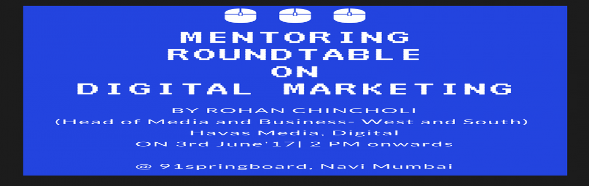 Mentoring Roundtable on Digital Marketing by Rohan Chincholi