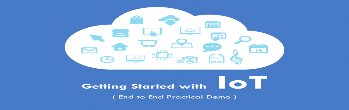 Getting Started with IoT (End to End IoT Practical Demo)
