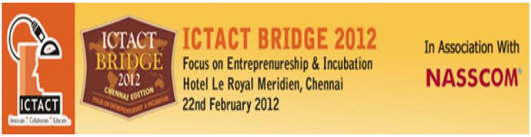 "Book Online Tickets for ICTACT BRIDGE 2012, Chennai. ICT Academy of Tamil Nadu (ICTACT) in association with NASSCOM is organizing a series of conference titled ""ICTACT BRIDGE"" , a platform for all the stake holders to discuss on improving the Industry-institute interaction primarily on the"