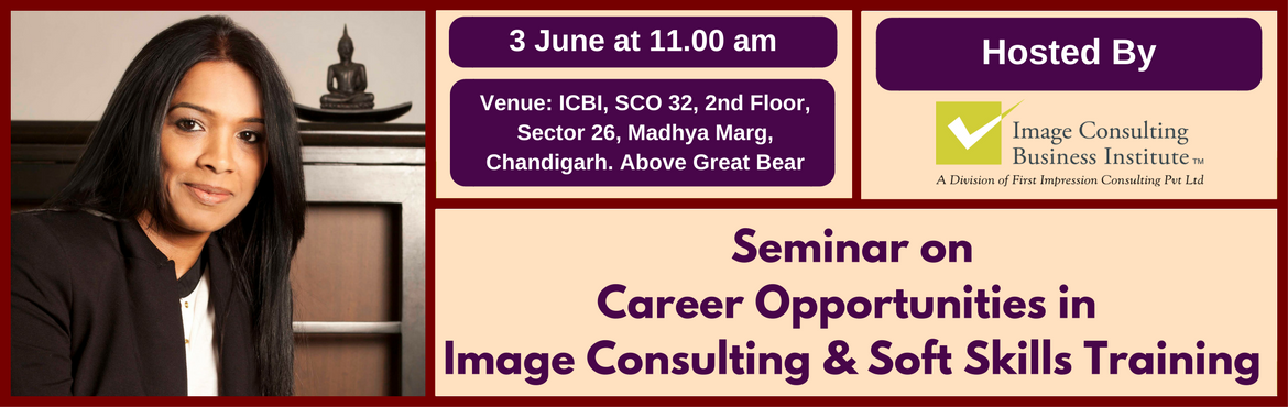 Seminar on Career Opportunities in Image Consulting and Soft Skills Training (3 June, Chandigarh)