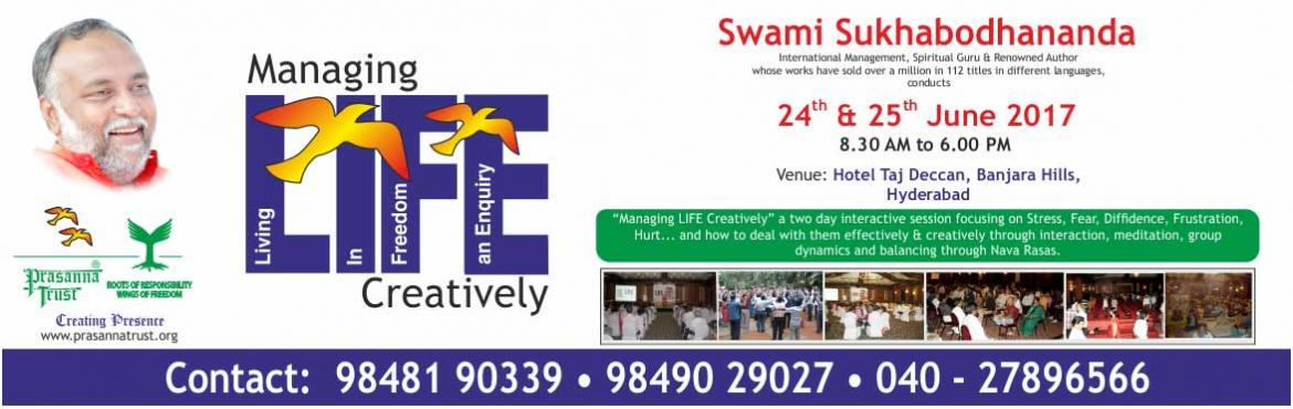 Book Online Tickets for MANAGING LIFE CREATIVELY, Hyderabad. It is a two day workshop on personal effectiveness through interactions and meditations. An experience oriented, non-religious program designed to enhance productivity, handling stress, personal well-being and organisational synergy. It focuses on br