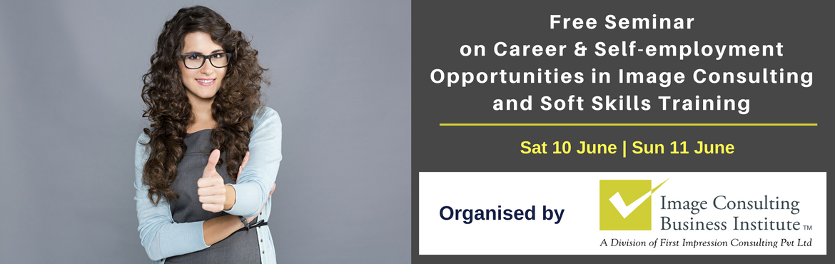 Book Online Tickets for Seminar on Career and Self Employment Op, Vadodara. A must attend ICBI Seminar for those aspiring for new careers and self-employment opportunities in Image Consulting & Soft Skills Training. Who should attend?  Women on sabbatical, looking for self-employment opportunities Housewives, lookin