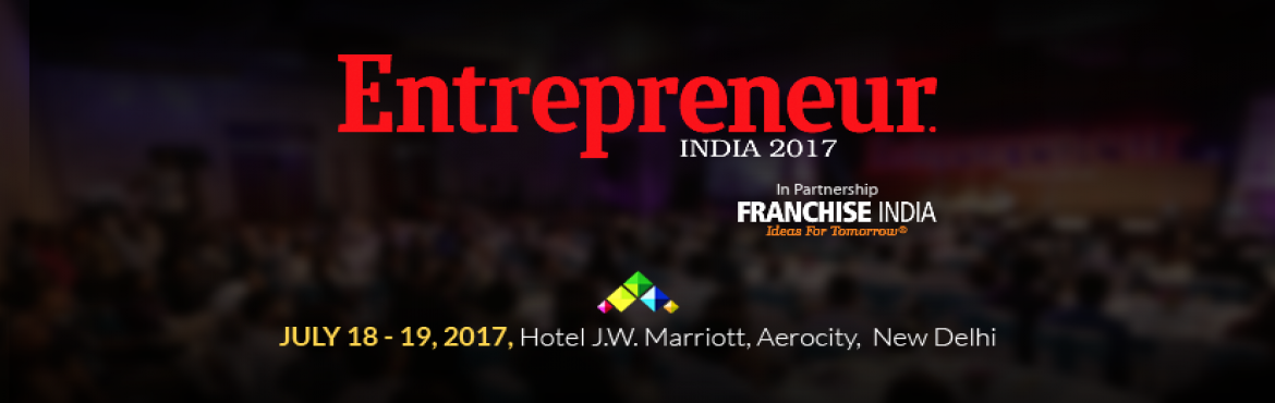 Book Online Tickets for Entrepreneur India 2017, New Delhi. It is a platform for entrepreneurs to discover and unleash breakthrough Ideas, Innovations and Insights needed to realize their power to disrupt the social, economic and tech ecosystem.    In its 7th Annual edition, Entrepreneur 2017 aims to bri