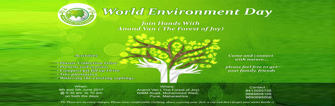 Book Online Tickets for Celebrate World Environment Day 2017 at , Pune. Anandvan Mitra Mandal is excited to invite you all for awesome events to celebrate the upcoming World Environment Day.   Come and connect with nature... please feel free to get your family, friends  When: 4th and 5th June 2017&nbs